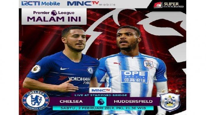 Live MNCTV! Live Streaming Chelsea vs Huddersfield, Siaran Langsung Liga Inggris Malam ini