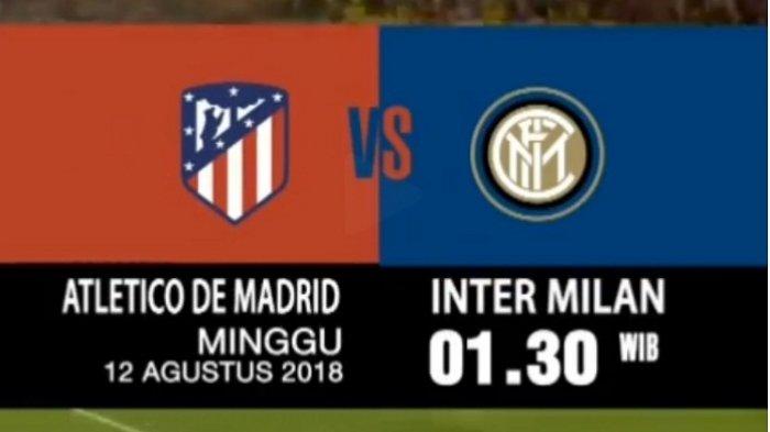 Live TVRI! Live Streaming Atletico Madrid Vs Inter Milan ICC 2018 via Live Streaming TVRI InewsTV