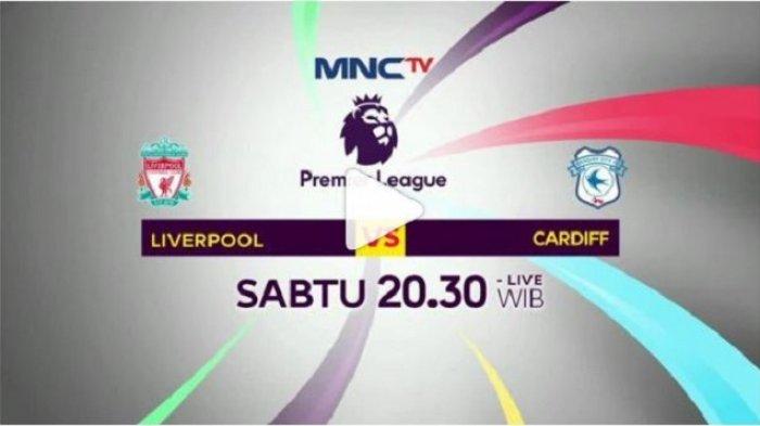 Jadwal Siaran Langsung Liga Inggris Malam Ini di MNC TV, Pekan 10 Liverpool vs Cardiff