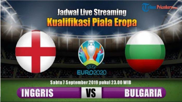 LIVE MOLA TV! Link Live Streaming Inggris vs Bulgaria, Kualifikasi Piala Eropa (Euro 2020) Malam ini