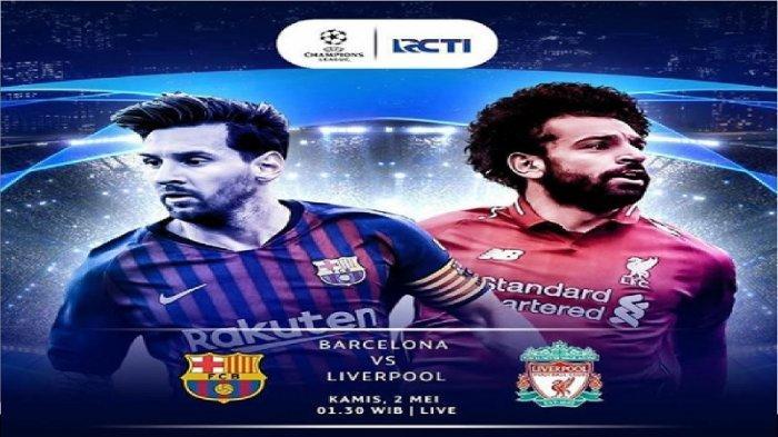Live Streaming RCTI! Head to Head & Prediksi Skor Barcelona vs Liverpool di Semifinal Liga Champions