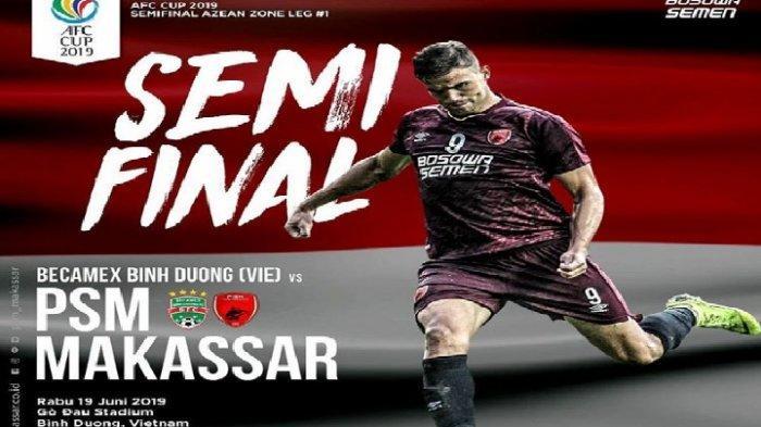 Live Streaming MNC TV & Jadwal Becamex vs PSM Makassar di Semifinal Piala AFC 2019 Zona Asean