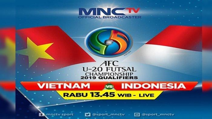 Live Streaming MNC TV & Jadwal Timnas Futsal Indonesia vs Vietnam Piala AFC U-20 Futsal 2018