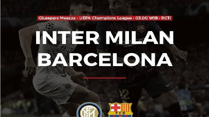 Live Streaming Liga Champions Inter Milan Vs Barcelona Live Streaming RCTI Malam Ini