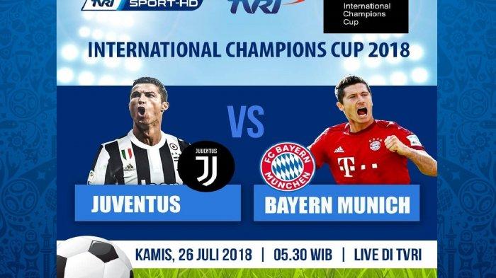 Live TVRI! Live Streaming Juventus vs Bayern Munchen ICC 2018, Live Streaming TVRI Pukul 14.00 WIB