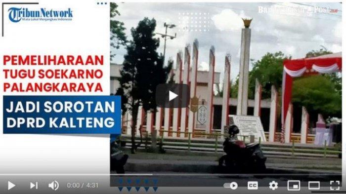VIDEO Pemeliharaan Tugu Soekarno Palangkaraya Jadi Sorotan Kalangan DPRD Kalteng