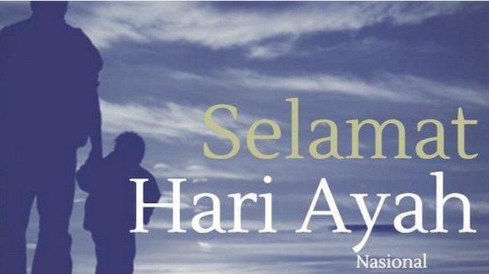 20 Ucapan Mesra untuk Ayah Tercinta di Hari Ayah Nasional 12 November, Bahasa Inggris dan Artinya