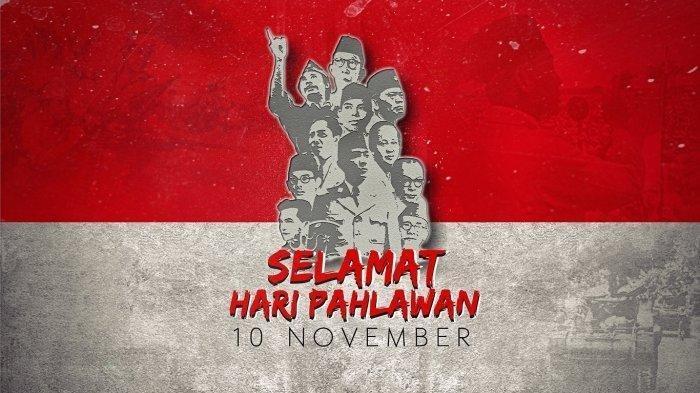 Deretan Conton Ucapan Selamat Hari Pahlawan, 10 November 2019, Kirim Via WA, FB, IG & Twitter