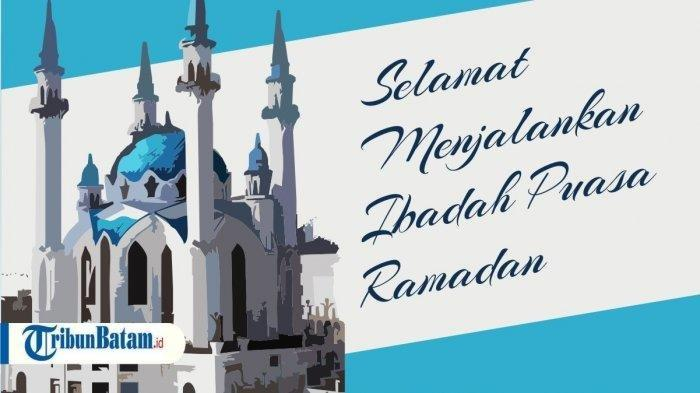 Kumpulan Ucapan Selamat Ramadhan 1441 H, Kata Mutiara dan Mohon Maaf, Marhaban Ya Ramadhan!