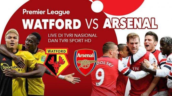 BERLANGSUNG! Live Streaming Mola TV Watford vs Arsenal di Liga Inggris, Siaran Langsung TVRI