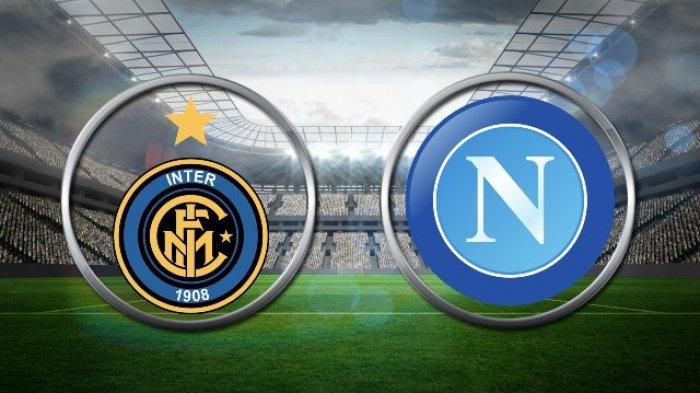 LIVE Usee TV! Live Streaming Inter Milan vs Napoli di Semifinal Coppa Italia, Siaran Langsung TVRI
