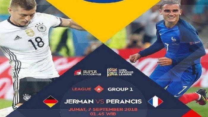 Jadwal Live Jerman vs Prancis di UEFA Nations League 2018 Matchday Pertama Malam Ini