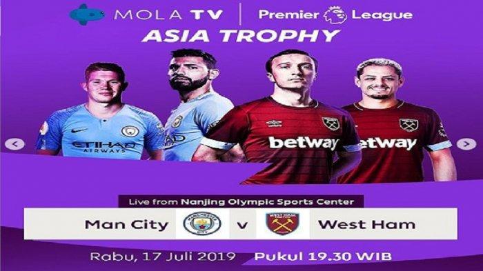 LIVE MOLA TV! Live Streaming Manchester City vs West Ham di Premier League Asia Trophy 2019
