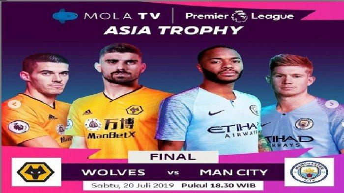 Live Streaming Mola TV - Manchester City vs Wolves di Final Premier League Asia Trophy 2019