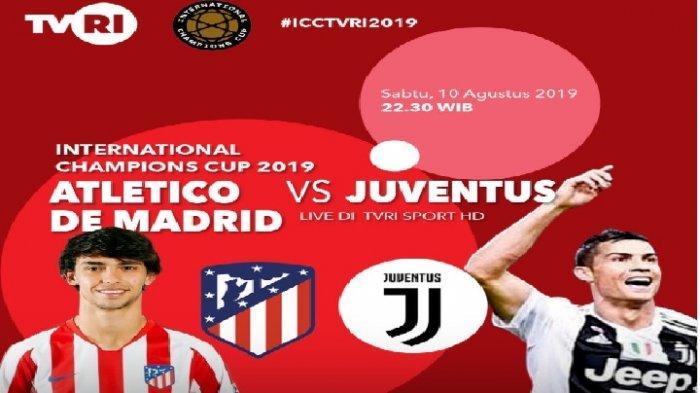 LIVE MOLA TV - Link Live Streaming Juventus vs Atletico Madrid ICC 2019, Siaran Langsung di TVRI HD