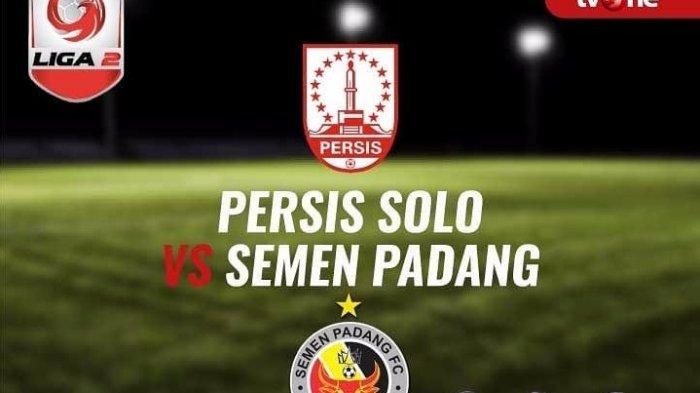 Live TV One! LIVE STREAMING Persis Solo vs Semen Padang Liga 2 di TVOne Malam Ini 19.30 WIB