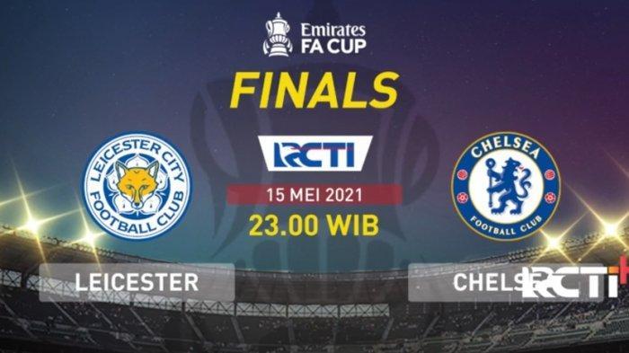 Jadwal Tayang Final Piala FA Chelsea vs Leicester Live RCTI Malam Ini, Pertandingan Spesial Tuchel
