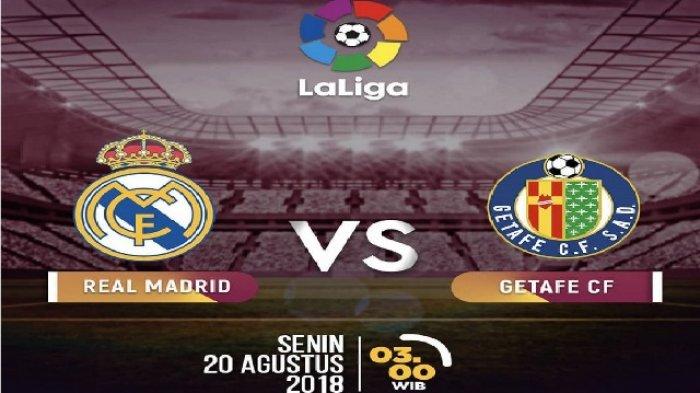 LINK LIVE STREAMING Real Madrid vs Getafe Liga Spanyol - Siaran Langsung SCTV Jam 03.15 WIB