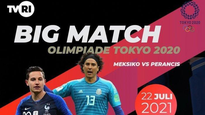 Prediksi & Link Streaming Meksiko vs Prancis Live TVRI Sepakbola Olimpiade Tokyo Mulai Jam 15.00 WIB