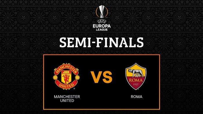 Jadwal Liga Eropa Babak Semifinal Leg 2 Pekan Ini, AS Roma vs Man United dan Arsenal vs Villarreal