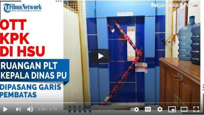 BREAKING NEWS - OTT KPK di HSU, Tangkap Tangan Plt Kadis PU HSU dan Staff, Bupati Wahid Belum Tahu