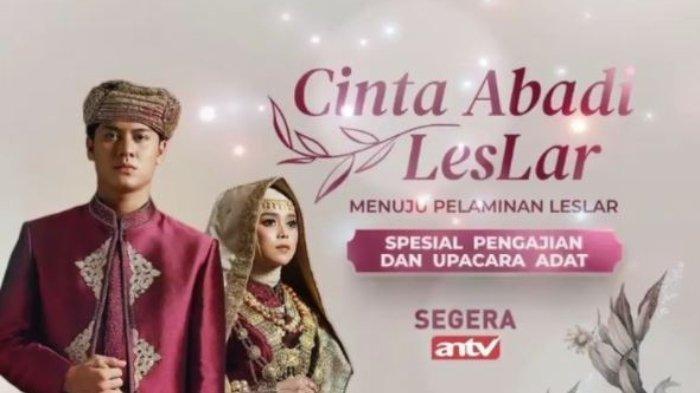 LINK Live Streaming Cinta Abadi Leslar ANTV, Menuju Pernikahan Lesti Kejora dan Rizky Billar