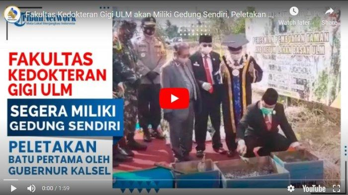 VIDEO Peletakan Batu Pertama Pembangunan Gedung Fakultas Kedokteran Gigi ULM oleh Gubernur Kalsel
