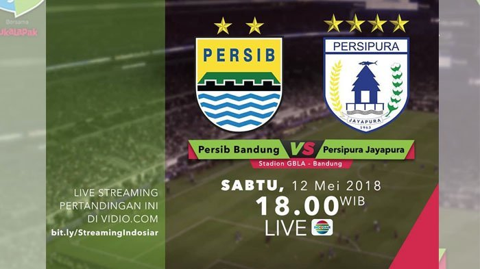 LIVE STREAMING Indosiar.com & Vidio.com : Persib Bandung vs Persipura Jayapura 18.00 WIB Indosiar