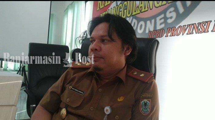 Pelaksana Tugas (Plt) Kepala Badan Penanggulangan Bencana Daerah (BPBD) Provinsi Kalimantan Selatan ( Kalsel ), Roy Rizali Anwar.