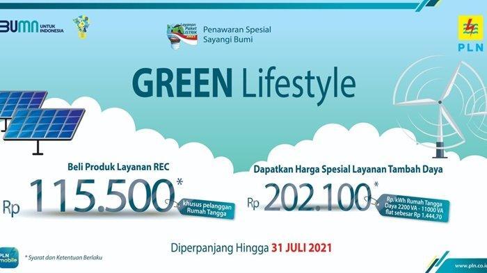 Program Green Lifestyle PLN Layanan REC dan Tambah Daya Diperpanjang hingga 31 Juli 2021