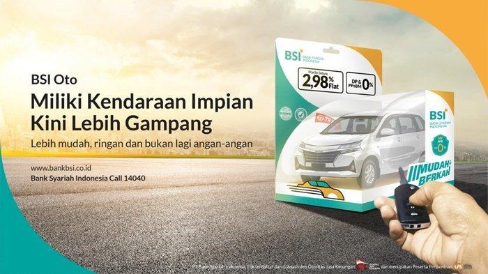 Genjot Pembiayaan Otomotif, Bank Syariah Indonesia Luncurkan Program pembiayaan BSI Oto