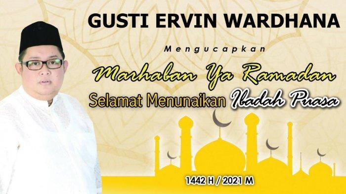 Gusti Ervin Wardhana mengucapkan Selamat Menunaikan Ibadah Puasa Ramadhan 1442 H