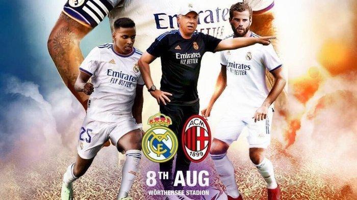 Poster pertandingan uji coba Real Madrid vs AC Milan. Jadwal Real Madrid vs AC Milan adalah lada hari Minggu, 8 Agustus 2021 mendatang di Worthersee Stadium, Austria dan tayang jam 23.30 WIB.