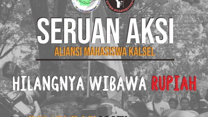 Aliansi Mahasiswa Kalsel Unjuk Rasa Terkait Hilangnya Wibawa Rupiah