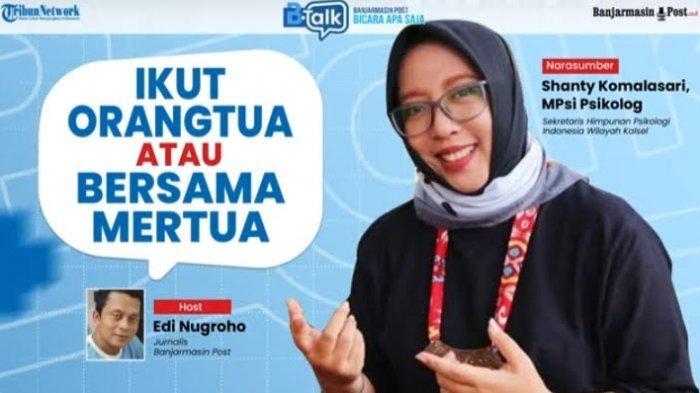 Sekretaris Himpunan Psikologi Indonesia Wilayah Kalsel, Shanty Komalasari MPsi Psikolog, dalam acara BTalk, Banjarmasin Post Bicara Apa Saja dipandu jurnalis Edi Nugroho, Sabtu (31/7/2021).