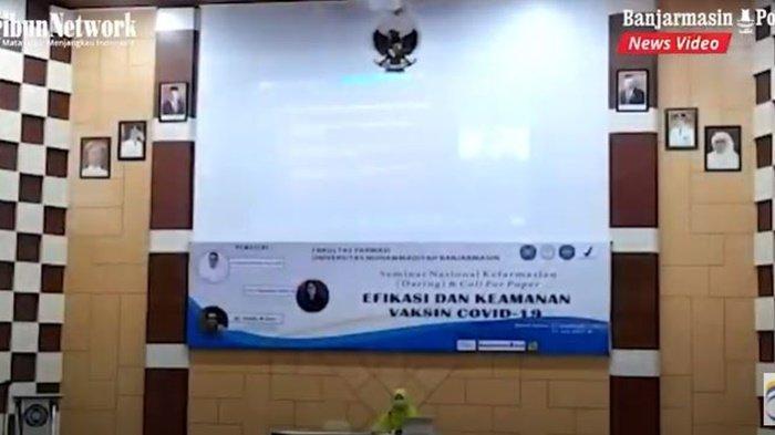Seminar nasional tentang efikasi dan keamanan vaksinasi Covid-19 diselenggarakan Fakultas Farmasi Universitas Muhammadiyah Banjarmasin, Kalimantan Selatan, Sabtu (31/7/2021).