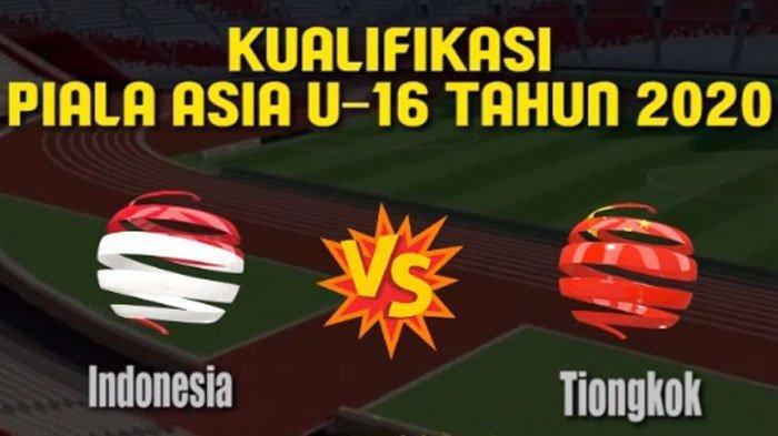 Jadwal Timnas U-16 Indonesia vs China Penentuan Kualifikasi Piala AFC, Live RCTI - Mola TV
