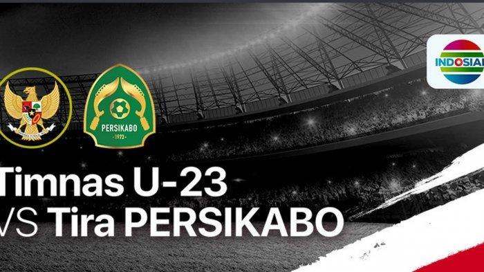 Laga Timnas U-23 Indonesia vs Tira Persikabo yang tayang lewat Live Streaming Indosiar & TV Online Vidio.com Jumat (5/3/2021) WIB