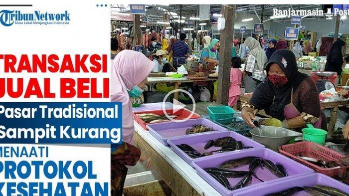VIDEO Transaksi Jual Beli Pasar Tradisional Sampit Ramai, Namun Masih Banyak Yang Tidak Pakai Masker