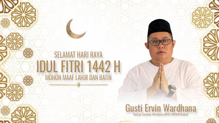 Gusti Ervin Wardhana Mengucapkan Selamat Hari Raya Idul Fitri 1442 Hijriah, Mohon Maaf Lahir & Batin