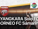 bhayangkara-solo-fc-vs-borneo-fc-live-streaming-indosiar-piala-menpora-2021.jpg