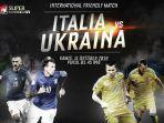 jadwal-italia-vs-ukraina-live-supersoccertv_20181010_183632.jpg