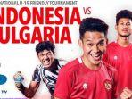 jadwal-live-streaming-mola-tv-timnas-indonesia-u19-vs-bulgaria-live-net-tv-pukul-2130-wib.jpg