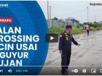 VIDEO Jalan Crossing Batubara di Kotabaru Licin Usai Diguyur Hujan, Kadishub Cek Kelapangan