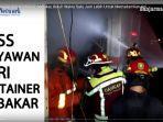 kebakaran-kontainer-yang-difungsikan-sebagai-mess-karyawan-di-kawasan-gunung-batu-1111.jpg