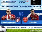 link-live-streaming-atletico-madrid-vs-arsenal-icc-2018-via-streaming-tvri-dan-inews-tv_20180726_174817.jpg