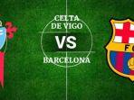live-streaming-celta-vigo-vs-barcelona-di-sctv_20180418_005216.jpg