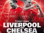 live-streaming-sctv-liverpool-vs-chelsea-liga-inggris.jpg
