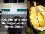 pria-asal-tondano-meninggal-gara-gara-makan-durian-campur-kopi.jpg