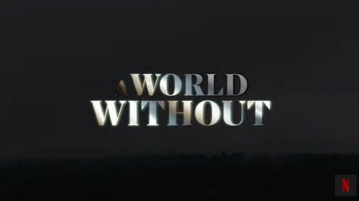 Film A World Without Tayang di Netflix Hari Ini, Nia Dinata Terinspirasi dari Fenomena Medsos